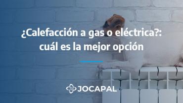 ¿Calefacción a gas o eléctrica?: cuál es la mejor opción