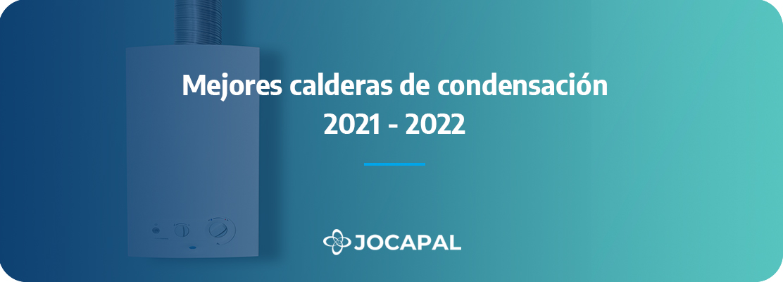 Mejores calderas de condensación 2021-2022